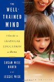The Well Trained Mind by Susan Wise Bauer
